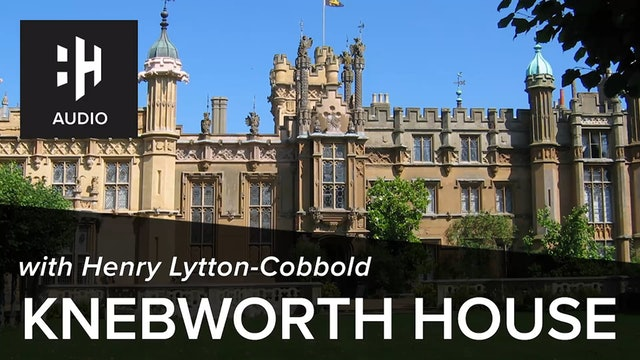 🎧 Knebworth House with Henry Lytton-Cobbold