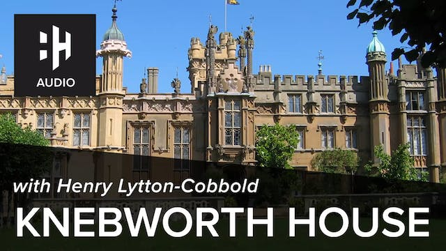 🎧 Knebworth House with Henry Lytton-C...