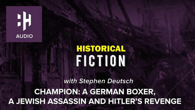 🎧 Champion: A German Boxer, a Jewish Assassin and Hitler's Revenge