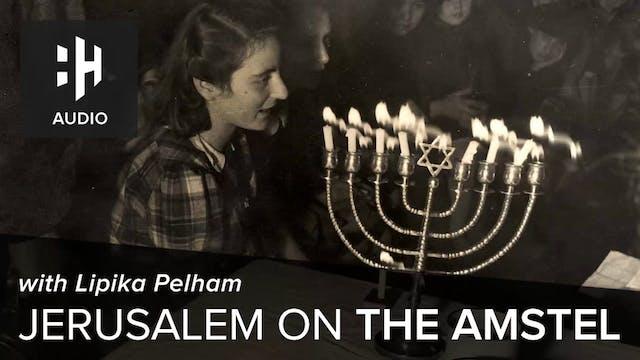 🎧 Jerusalem on the Amstel with Lipika...