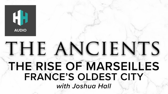 🎧 The Rise of Marseilles: France's Oldest City