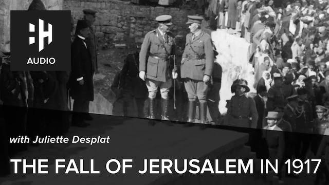 🎧 The Fall of Jerusalem in 1917 with ...
