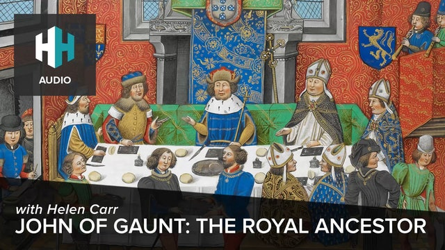 🎧 John of Gaunt: THE Royal Ancestor