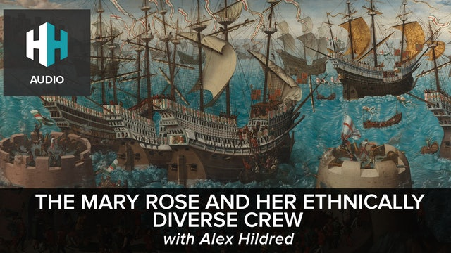 🎧The Mary Rose and Her Ethnically Diverse Crew