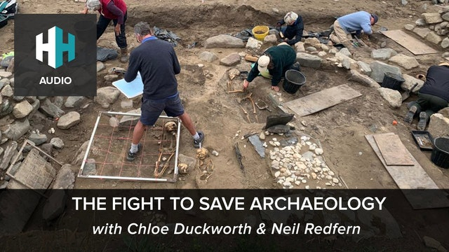🎧 The Fight to Save Archaeology