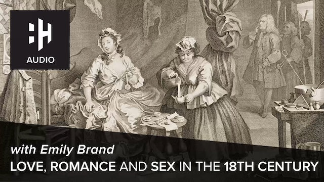 🎧 Love, Romance, and Sex in the 18th Century with Emily Brand