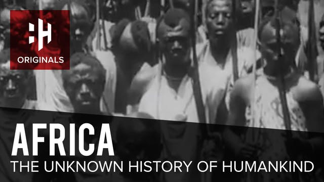Africa: The Unknown History of Humankind