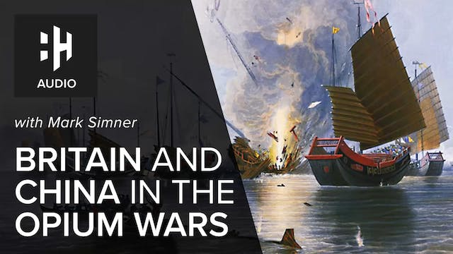 🎧 Britain and China in the Opium Wars...