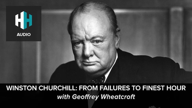 🎧 Winston Churchill: From Failures to Finest Hour
