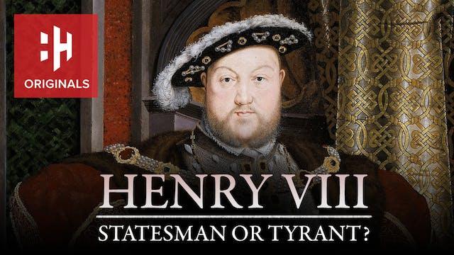 Henry VIII: Statesman or Tyrant?
