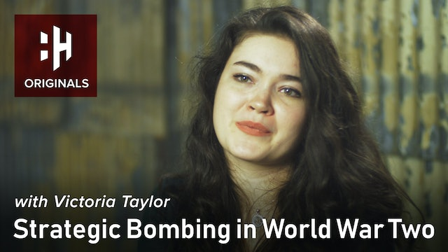 Strategic Bombing in World War Two with Victoria Taylor