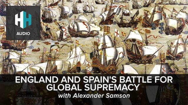🎧 England and Spain's Battle for Global Supremacy