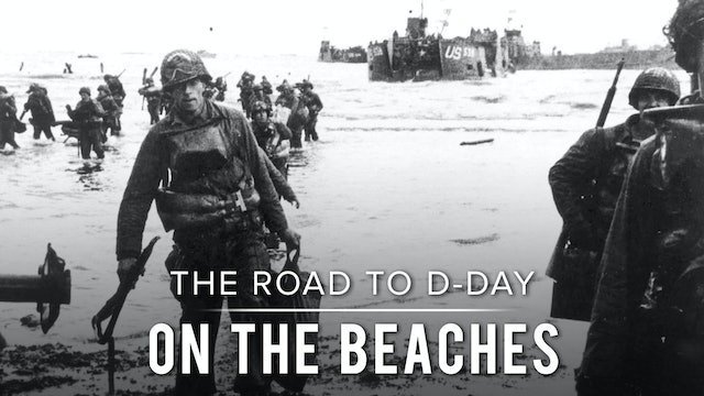 The Road to D-Day: On the Beaches