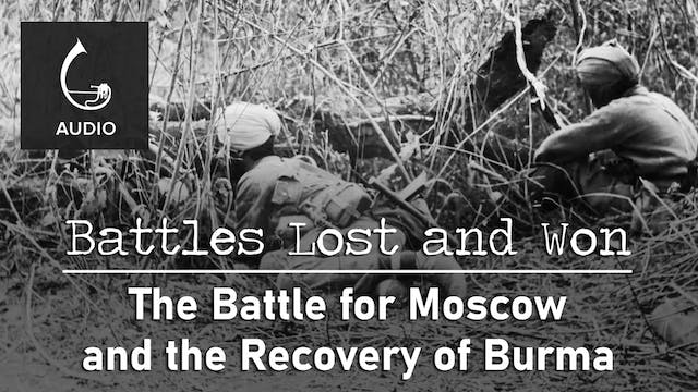 🎧 The Battle for Moscow and the Recov...