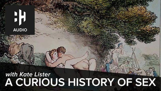 🎧 A Curious History of Sex