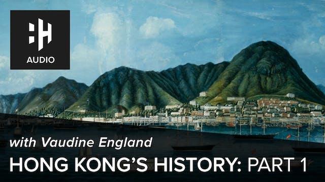 🎧 Hong Kong's History: Part 1 with Va...