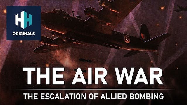 The Air War: The Escalation of Allied...
