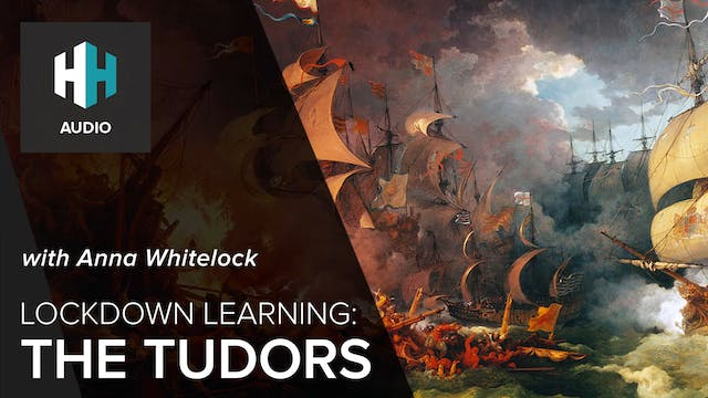 🎧Lockdown Learning: The Tudors