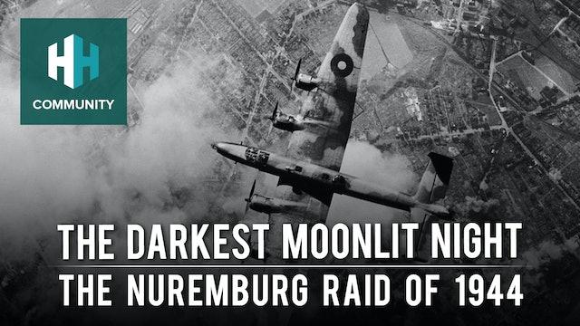 The Darkest Moonlit Night: The Nuremburg Raid of 1944