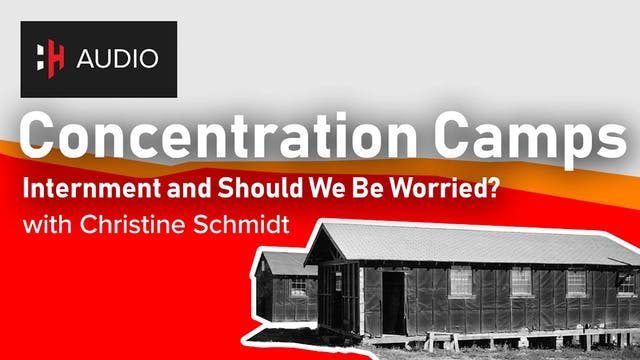 🎧 Concentration Camps, Internment & S...