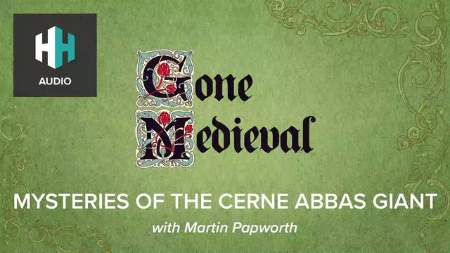 🎧 Mysteries of the Cerne Abbas Giant