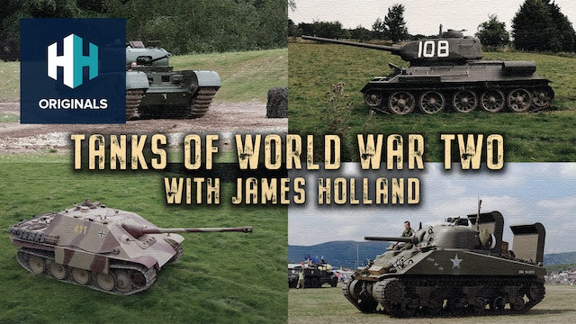 Tanks of World War Two: With James Holland