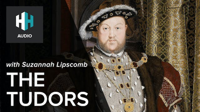 🎧 Suzannah Lipscomb on the Tudors