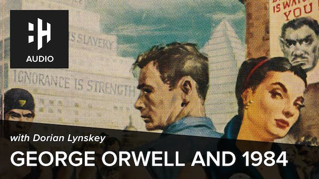 🎧 George Orwell and 1984 with Dorian ...