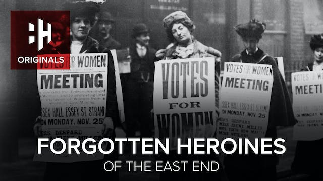 Forgotten Heroines of the East End