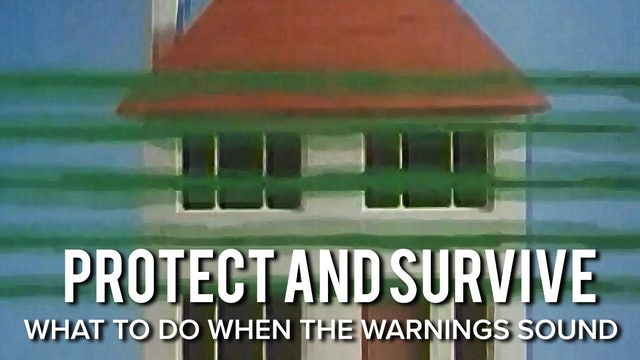 Protect and Survive: What To Do When the Warnings Sound