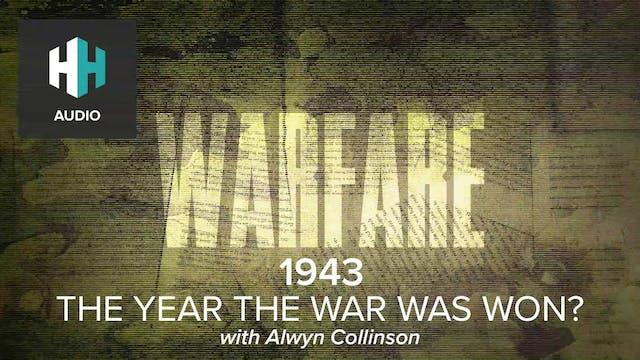 🎧1943: The Year the War Was Won?
