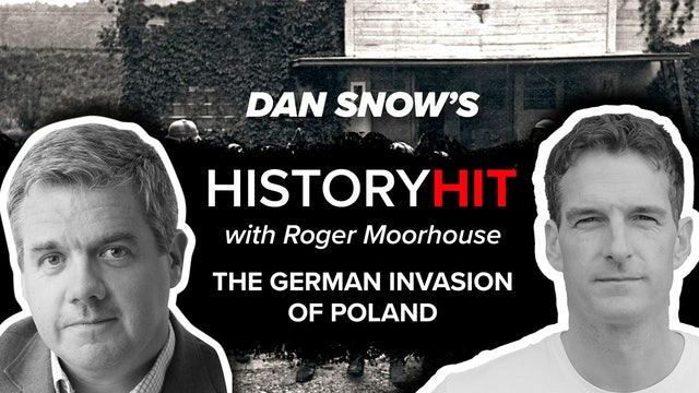 The German Invasion of Poland with Roger Moorhouse