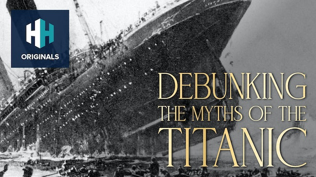 Debunking the Myths of the Titanic