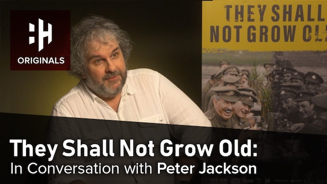 They Shall Not Grow Old: In Conversation with Peter Jackson