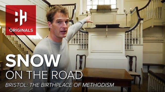 Bristol: Birthplace of Methodism