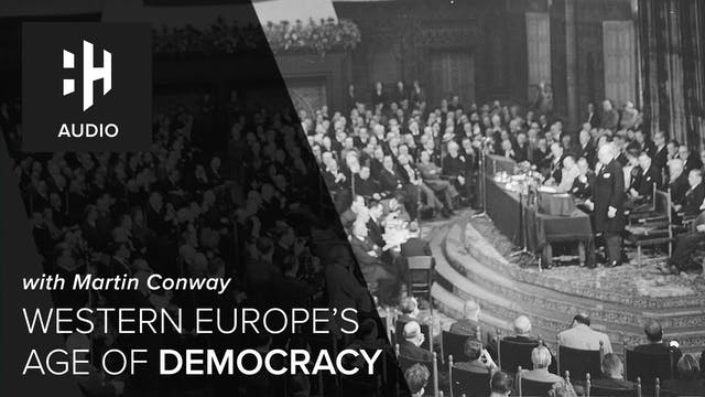 🎧 Western Europe's Age of Democracy