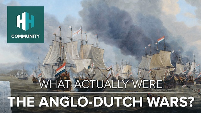 What Actually Were the Anglo-Dutch Wars?