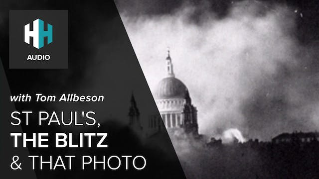 🎧 St Paul's, the Blitz and THAT Photo