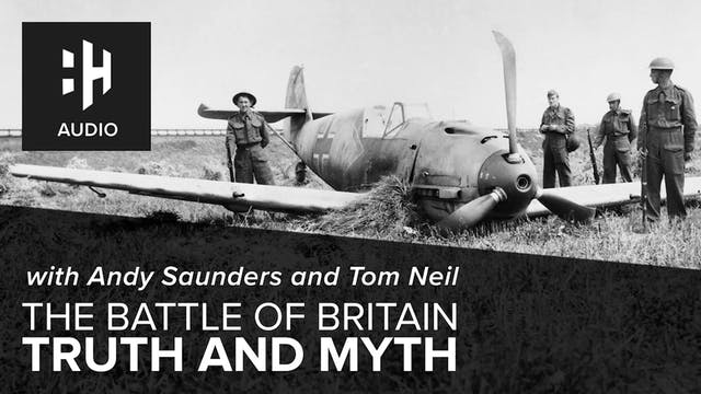 🎧 The Battle of Britain: Truth and Myth