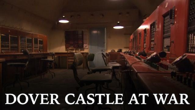 Dover Castle at War