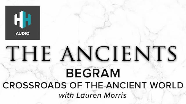 🎧 Begram: Crossroads of the Ancient W...