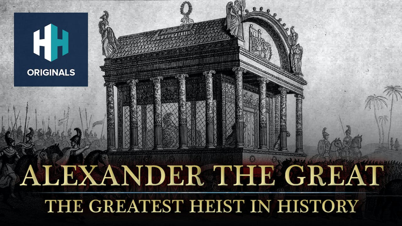 Alexander the Great: The Greatest Heist in History