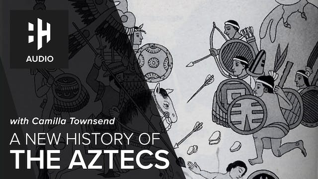 🎧 A New History of the Aztecs