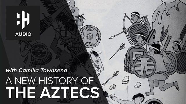 🎧 A New History of the Aztecs