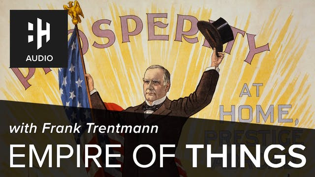 🎧 Empire of Things with Frank Trentmann