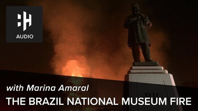 🎧 The Brazil National Museum Fire wit...