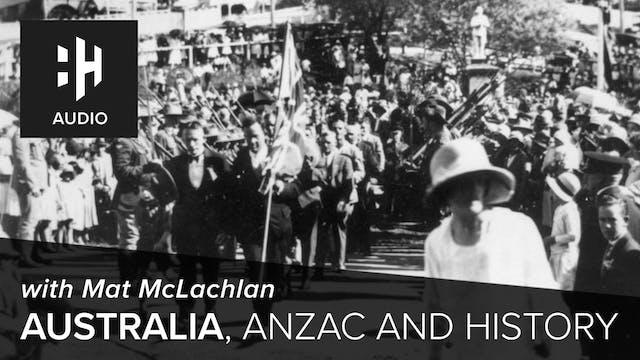 🎧 Australia, Anzac and History