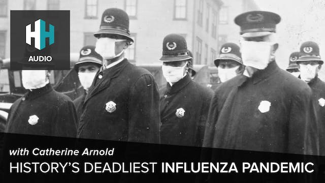 🎧 History's Deadliest Influenza Pandemic