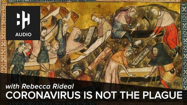 🎧 Coronavirus is NOT the Plague