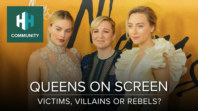 Queens on Screen: Victims, Villains, or Rebels?